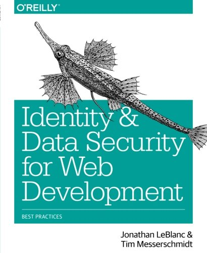 Identity and Data Security for Web Development: Best Practices (Application Security Best Practices)