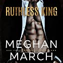 Ruthless King: The Mount Trilogy, Book 1 Audiobook by Meghan March Narrated by To Be Announced