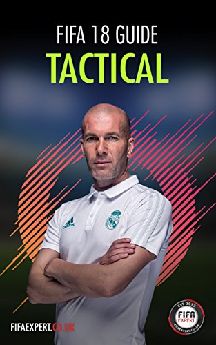 FIFA 18 Tactical Guide: FIFA 18 Tips for Formations, Custom Tactics and Player Instructions (Tips Formation)