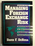 Managing Foreign Exchange Risk: Advanced Strategies for Global Investors, Corporations, and Financial Institutions