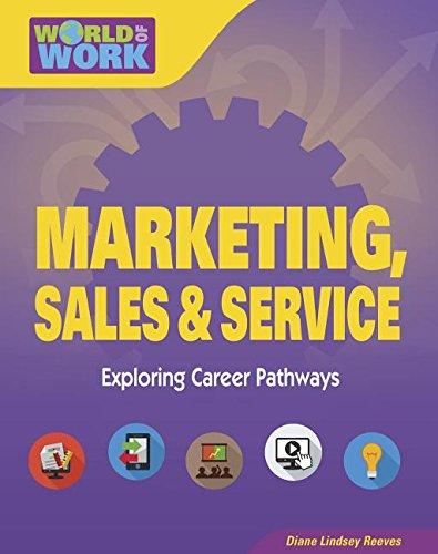 Marketing, Sales & Service: Exploring Career Pathways (World of Work) pdf