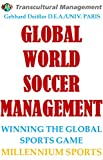 GLOBAL WORLD SOCCER MANAGEMENT:  WINNING THE GLOBAL SPORTS GAME