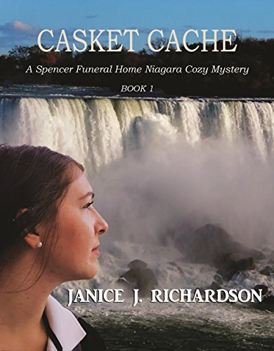 Casket Cache (A Spencer Funeral Home Niagara Cozy Mystery Book 1) by [Richardson, Janice J.]