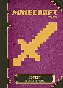 Minecraft:Combat, le guide officiel par Minecraft