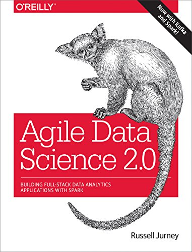 Agile Data Science 2.0: Building Full-Stack Data Analytics Applications with Spark by O'Reilly Media