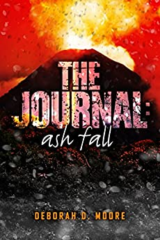 The Journal: Ash Fall: (The Journal Book 2) by [Moore, Deborah D.]