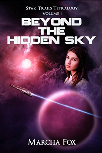 Beyond the Hidden Sky (Star Trails Tetralogy Book 1) by [Fox, Marcha]