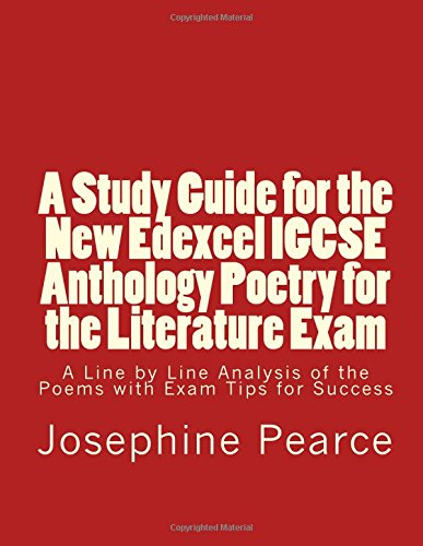 A study guide for the new edexcel igcse anthology poetry for the a study guide for the new edexcel igcse anthology poetry for the literature exam a line by line analysis of all the poems with exam tips for sucess fandeluxe Images