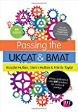 Passing the UKCAT and BMAT : Advice, Guidance and over 600 Questions for Revision and Practice, Hutton, Rosalie and Hutton, Glenn, 1473915953