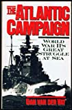 img - for The Atlantic Campaign: World War Ii's Great Struggle at Sea book / textbook / text book