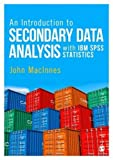img - for An Introduction to Secondary Data Analysis with IBM SPSS Statistics book / textbook / text book