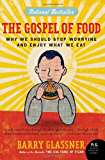 The Gospel of Food: Why We Should Stop Worrying and Enjoy What We Eat