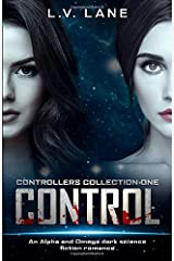 Control, Controllers Collection One: A dark Omegaverse science fiction romance Paperback
