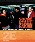 Bundle: Social Psychology and Human Nature, Brief Version, 2nd + CengageNOW with eBook, InfoTrac Printed Access Card, Roy F. Baumeister, Brad J. Bushman, 1111117950