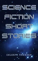 Science Fiction Short Stories (Celesta's Science Fiction Short Stories Book 2)