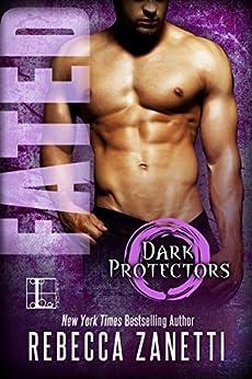 Fated (Dark Protectors Book 1) by [Zanetti, Rebecca]