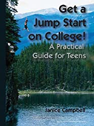 Get a Jump Start on College! A Practical Guide for Teens