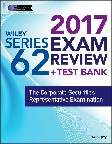 Wiley FINRA Series 62 Exam Review 2017: The Corporate Securities Representative Examination
