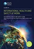 A guide to International Health and Safety at Work: An essential health and safety guide