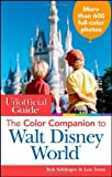 img - for The Unofficial Guide: The Color Companion to Walt Disney World (Unofficial Guides) by Bob Sehlinger (2012-05-01) book / textbook / text book