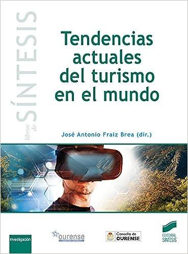 Tendencias actuales del turismo en el mundo Libros de Síntesis: Amazon.es: José Antonio (dir.) Fraiz Brea: Libros