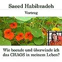 Wie beende und überwinde ich das Chaos in meinem Leben? Hörspiel von Saeed Habibzadeh Gesprochen von: Saeed Habibzadeh