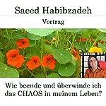 Wie beende und überwinde ich das Chaos in meinem Leben? | Saeed Habibzadeh