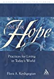 Time for Hope : Practices for Living in Today's World, Keshgegian, Flora A., 0826419151