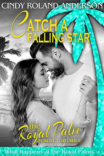 Catch a Falling Star: Hudson Brothers Romance (The Royal Palm Resort Book 4) by [Anderson, Cindy Roland]