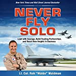 Never Fly Solo: Lead with Courage, Build Trusting Partnerships, and Reach New Heights in Business | Robert