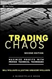 Trading Chaos: Maximize Profits with Proven Technical Techniques