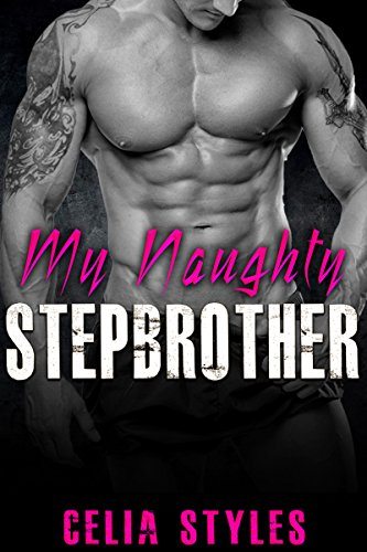 - My Naughty Stepbrother: A Stepbrother Romance (Stepbrother Romance, Taboo, Forbidden, Stepsister, New Adult Book 1)