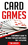 #5: Card Games: A Beginner's Guide to The Most Popular Card Games for 1-8 Players