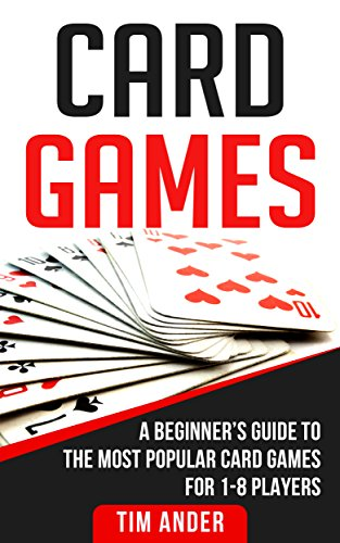 Card Games: A Beginner's Guide to The Most Popular Card Games for 1-8 - Card Time 7