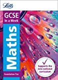 Letts GCSE In a Week - New 2015 Curriculum – GCSE Maths Foundation: In a Week