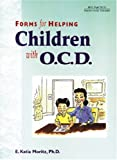 Forms for Helping Children with OCD, E. Katia Moritz, 1882732731