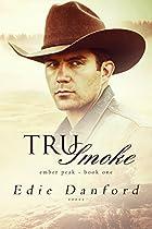 TRU SMOKE (EMBER PEAK BOOK 1)