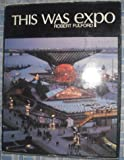 Front cover for the book This was Expo by Robert Fulford