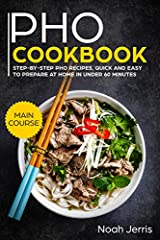☆★☆Read for FREE with Kindle Unlimited!☆★☆ PHO Cookbook: MAIN COURSE – Step-by-step PHO recipes, quick and easy to prepare at home in under 60 minutes Do you want to learn about PHO recipes? Do you want to know how to prepare the most delicio...