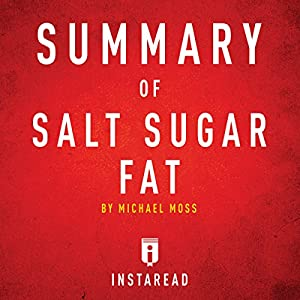 Summary of Salt Sugar Fat by Michael Moss Audiobook