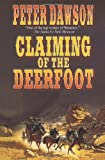 Claiming of the Deerfoot, Peter Dawson, 1477840206
