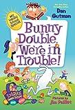 My Weird School Special: Bunny Double, We're in Trouble!, Dan Gutman, 0062284010