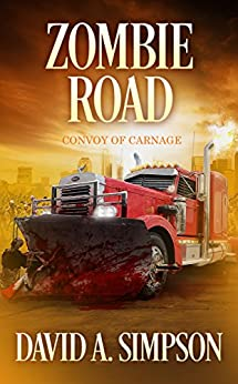 Zombie Road: Convoy of Carnage by [Simpson, David A.]