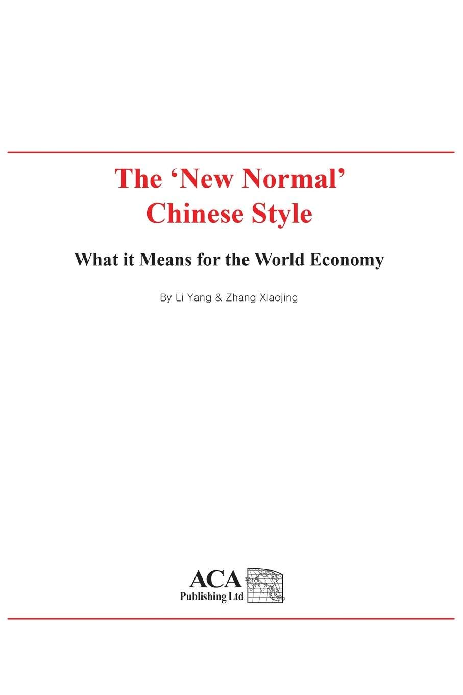 The New Normal Chinese Style What It Means For The World