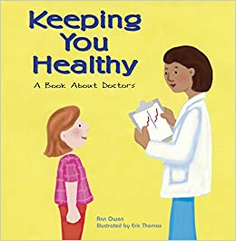 Keeping You Healthy: A Book About Doctors (Turtleback School & Library Binding Edition) (Community Workers) (Community Workers (Cavendish Square))
