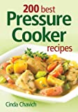 200 Best Pressure Cooker Recipes, Cinda Chavich, 0778802094