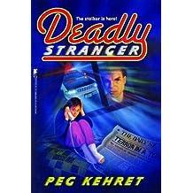 Deadly Stranger[DEADLY STRANGER][Paperback]