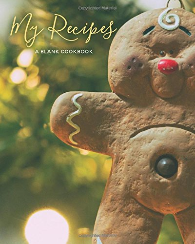 My Recipes: Blank Christmas Recipe Journal: A Blank Cookbook (Holiday Recipe Journals) (Volume 2) by Journals for Women, Prismatic Publications