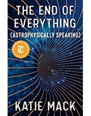 End of Everything, The: (Astrophysically Speaking)