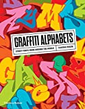 Graffiti Alphabets: Street Fonts from Around the